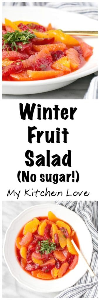 Winter Fruit Salad (no added sugar or sweetners) | My Kitchen Love