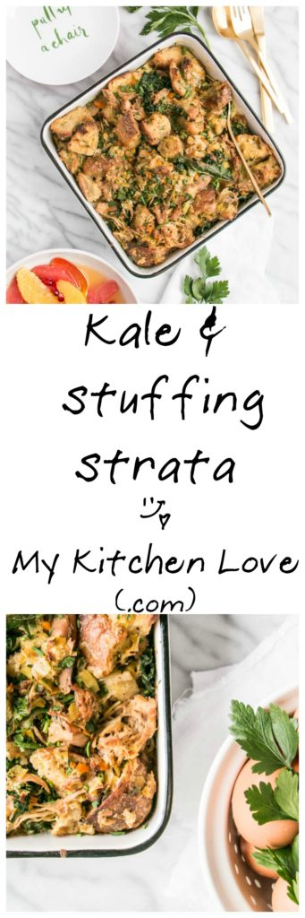 Kale and Stuffing Strata | My Kitchen Love