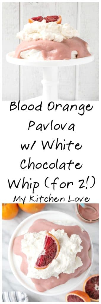 Blood Orange Pavolva with White Chocolate Whip for 2 | My Kitchen Love
