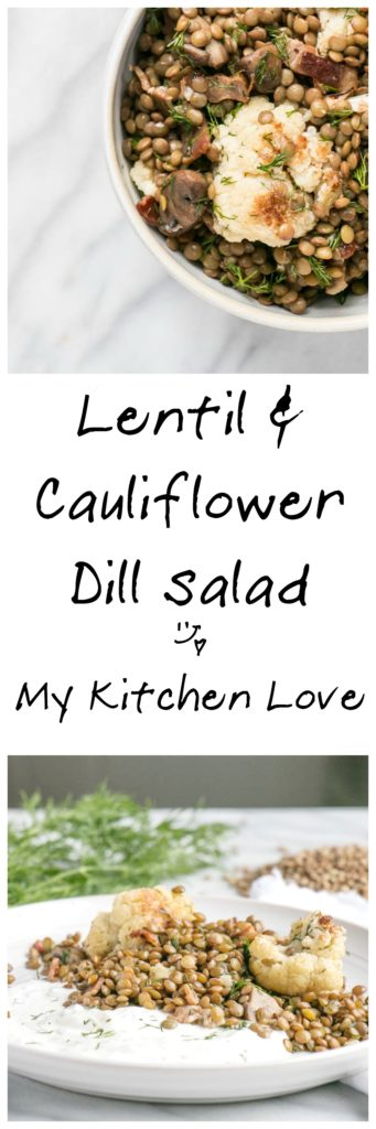 Lentil and Cauliflower Dill Salad | My Kitchen Love
