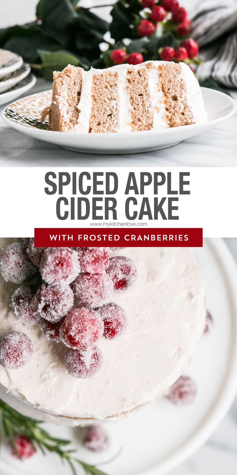 Spiced Apple Cider Cake with Frosted Cranberries is perfect as a stunning centre pieces for any holiday event or a delicious Fall cake. via @mykitchenlove