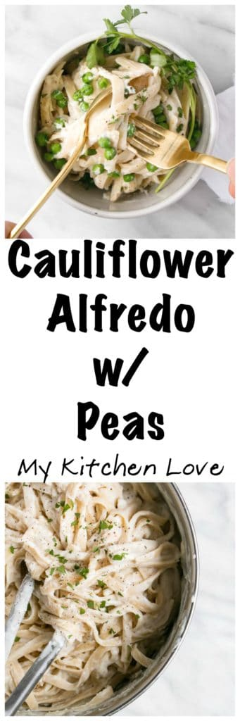 Cauliflower Alfredo with Peas | My Kitchen Love. Creamy luscious alfredo with a huge hit of vegetables ... tastes so good kids don't even know they're there.