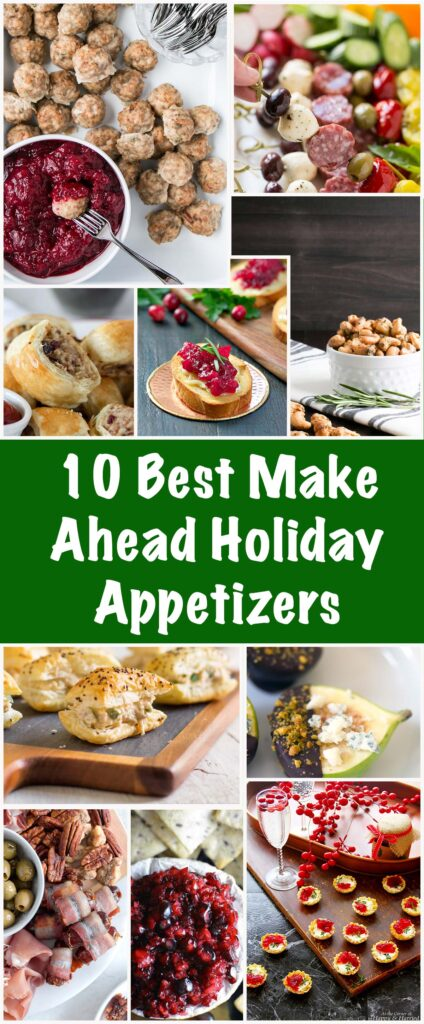 10 Best Make Ahead Holiday Appetizers