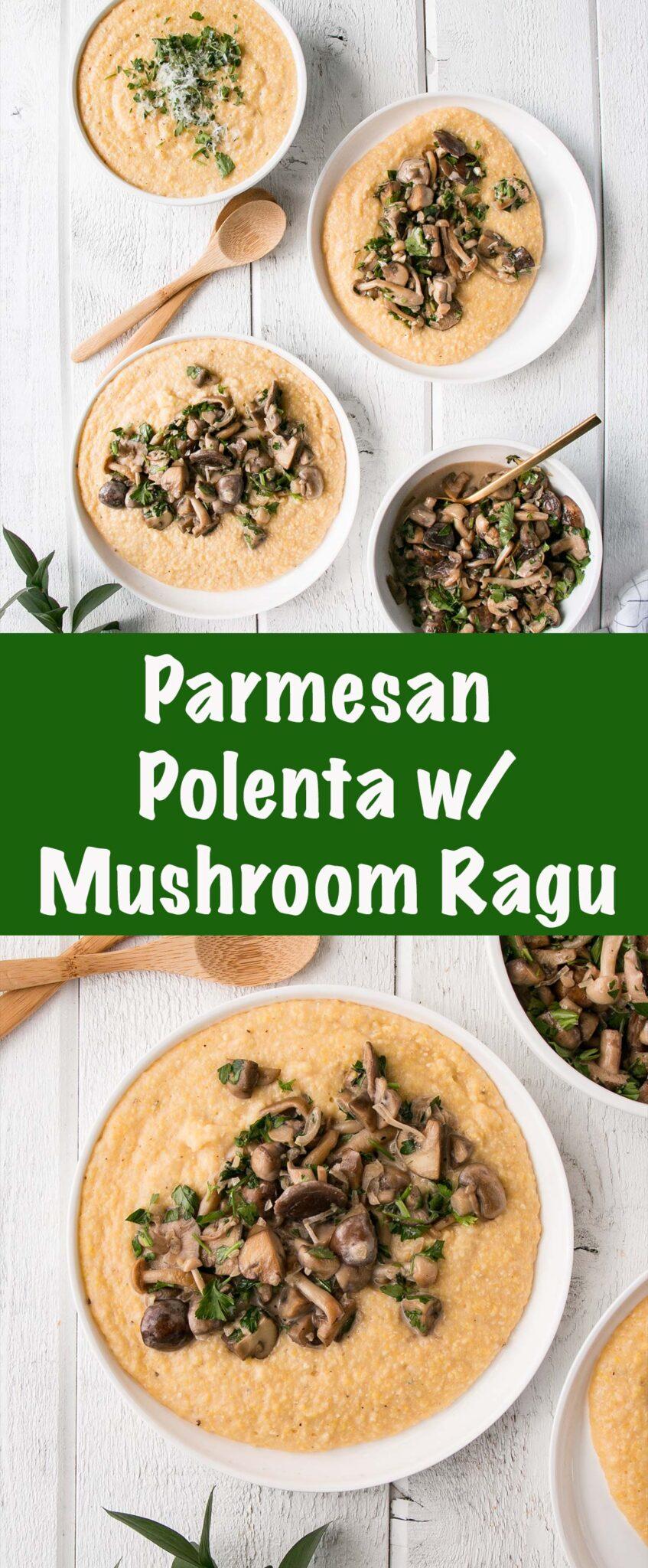 Parmesan Polenta with Mushroom Ragu