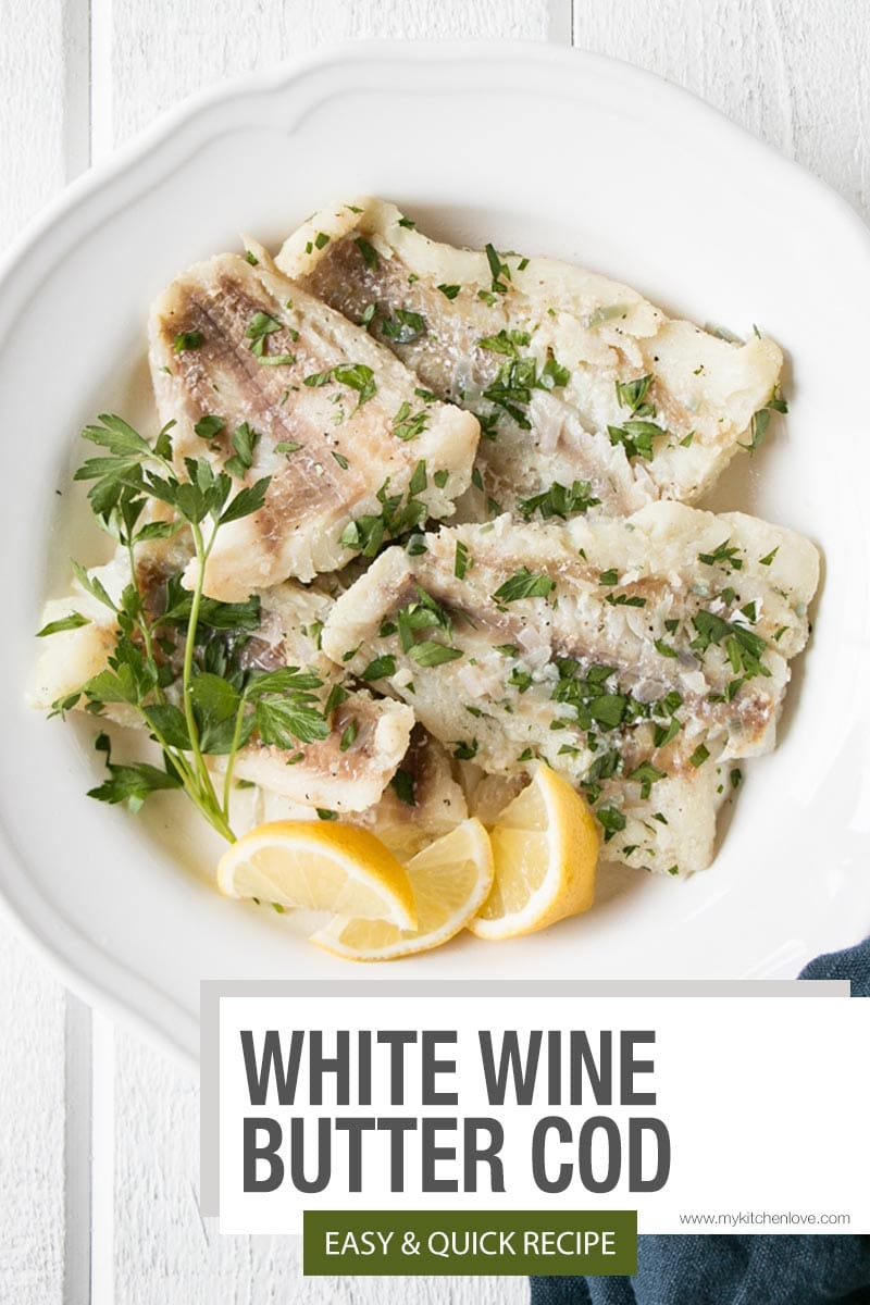 Pan Fried Cod With White Wine And Butter My Kitchen Love